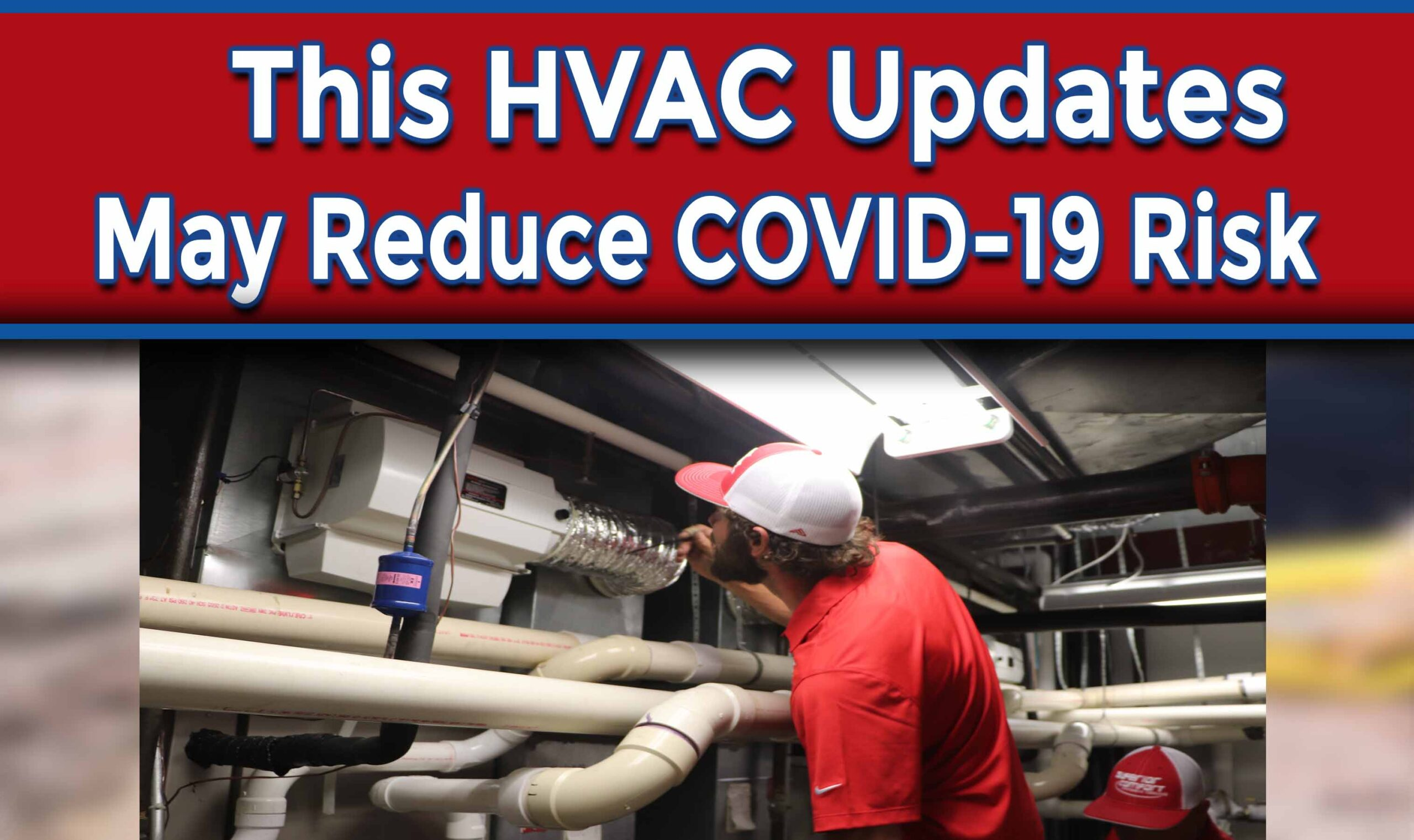 These HVAC Updates May Reduce COVID-19 Risk