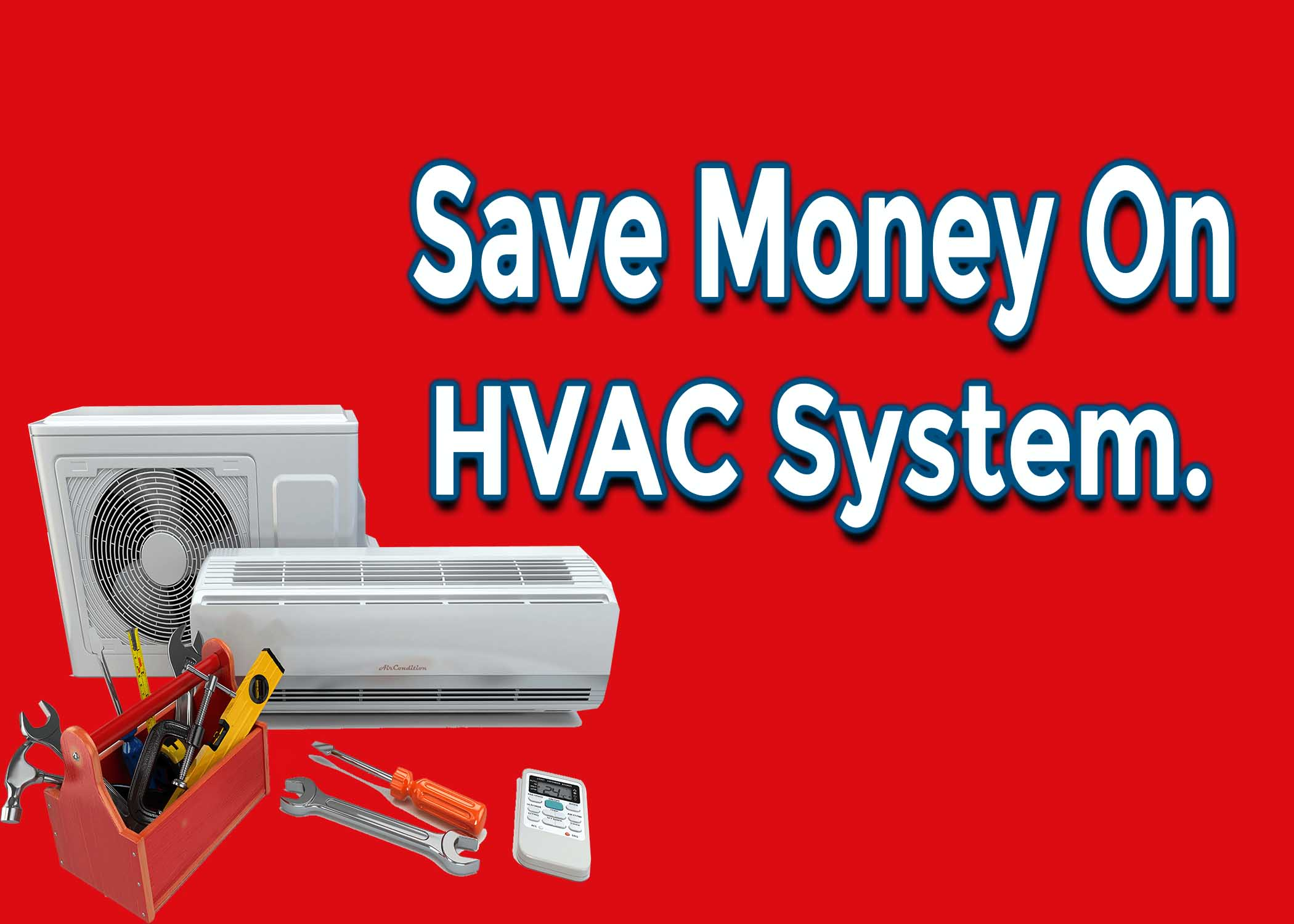 How to Save Money On Heating and Cooling Systems
